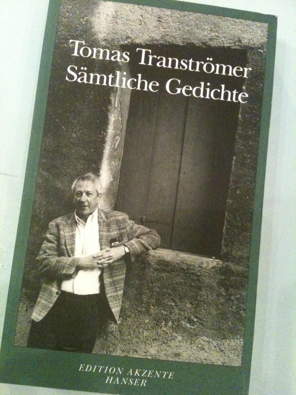 Tomas Tranströmer. Sämtliche Gedichte